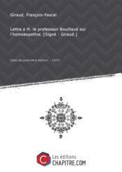 Lettre à M. le professeur Bouillaud sur l'homoeopathie. [Signé : Giraud.] [Edition de 1843] - Couverture - Format classique