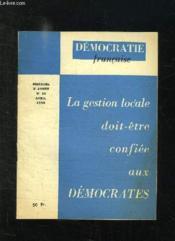 Democratie Francaise N° 16 Avril 1958. La Gestion Doit Etre Confie Aux Democrates... - Couverture - Format classique