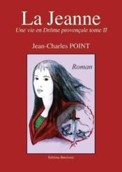 Une vie en Drôme provençale t.2 ; la Jeanne - Couverture - Format classique