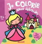 Je colorie sans déborder ; château princesse ; 2-4 ans - Couverture - Format classique
