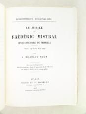Le Jubilé de Frédéric Mistral. Cinquantenaire de Mireille. Arles, 29-30-31, Mai 1909 - Couverture - Format classique