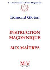 Instruction maçonnique aux maîtres - Couverture - Format classique