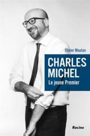 Charles Michel, le jeune Premier - Couverture - Format classique