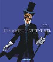 Le magicien de Whitechapel t.3 ; l'éternité pour mourir - Couverture - Format classique