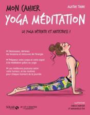 Mon Cahier ; Yoga Méditation - Couverture - Format classique