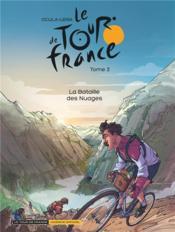 Le tour de France T.3 ; la bataille des nuages - Couverture - Format classique