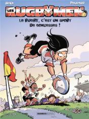 Les rugbymen T.18 ; le rugby, c'est un sport de gonzesses ! - Couverture - Format classique