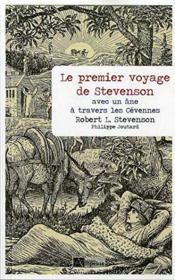 Le premier voyage de Stevenson ; avec un âne à travers les Cévennes - Couverture - Format classique