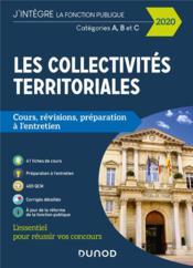 Les collectivites territoriales ; cours, révisions, préparation à l'entretien ; catégories A, B, C (édition 2020) - Couverture - Format classique