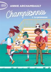 Championnes T.1 ; la promesse - Couverture - Format classique