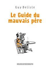 Le guide du mauvais père ; INTEGRALE T.1 A T.4 - Couverture - Format classique