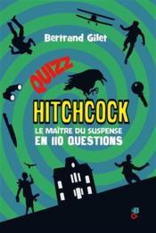 Quizz Hitchcock ; le maître du suspense en 110 questions - Couverture - Format classique