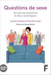 Questions de sexe ; quatre ans de question à deux sexologues - Couverture - Format classique