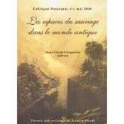 Les Espaces Du Sauvage Dans Le Monde Antique. Colloque De Besancon, 4 Et 5 Mai 2000 - Couverture - Format classique