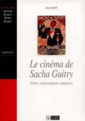 Le Cinema De Sacha Guitry : Verites, Representations, Simulacres - Couverture - Format classique