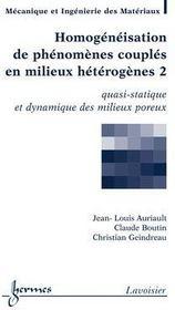 Homogénéisation de phénomènes couples en milieux hétérogènes t.2 ; quasi-statique et dynamique des milieuxporeux - Couverture - Format classique
