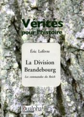 Vérités pour l'histoire ; la division Brandebourg ; les commandos du Reich - Couverture - Format classique