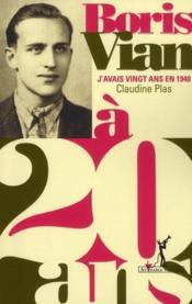 Boris Vian ; j'avais vingt ans en 1940 - Couverture - Format classique