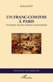 Un franc-comtois à Paris ; un berger du Jura devenu universitaire - Couverture - Format classique