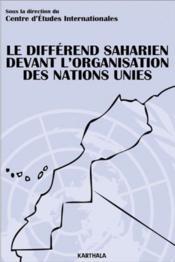 Differend saharien devant l'organisation des nations unies - Couverture - Format classique