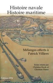 Histoire navale, histoire maritime ; mélanges offerts à Patrick Villiers - Couverture - Format classique