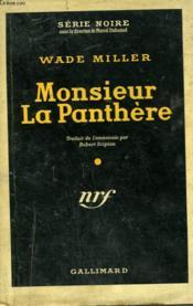 Monsieur La Panthere. ( The Tiger'S Wife ). Collection : Serie Noire Avec Jaquette N° 155 - Couverture - Format classique