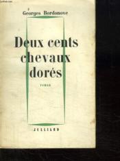 Deux Cent Chevaux Dores. - Couverture - Format classique