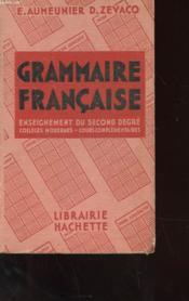 Grammaire Francaise - Enseignement Du Second Degre - Colleges Modernes - Cours Complementaires - Couverture - Format classique