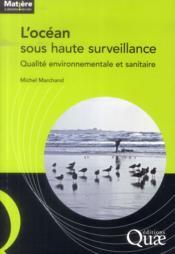 L'océan sous haute surveillance ; qualité environnementale et sanitaire - Couverture - Format classique