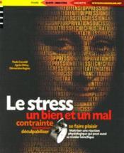 Le Stress ; Un Bien Et Un Mal - Couverture - Format classique