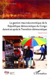 Gestion macroéconomique de la République Démocratique du Congo durant et après la transition démocratique - Couverture - Format classique