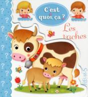 C'est quoi ça ? ; les vaches - Couverture - Format classique