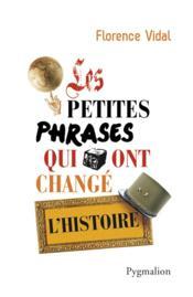Les petites phrases qui ont changé l'histoire - Couverture - Format classique