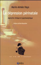 La dépression périnatale ; approche clinique et psychanalytique - Couverture - Format classique