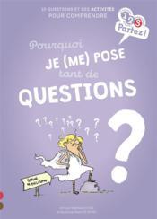Pourquoi je (me) pose tant de questions ? - Couverture - Format classique