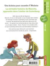 La véritable histoire de Blanche, apprentie dans l'atelier de Gutenberg - 4ème de couverture - Format classique