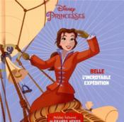 Disney Princesses ; petites histoires de grands héros ; Belle, l'incroyable expédition - Couverture - Format classique