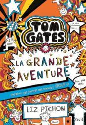 Tom Gates T.13 ; la grande aventure - Couverture - Format classique