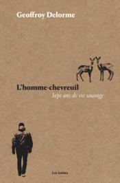 L'homme-chevreuil; sept ans de vie sauvage - Couverture - Format classique