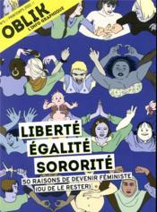 Oblik N.5 ; liberté, égalité, sororité ; 50 raisons de devenir féministe (ou de le rester) - Couverture - Format classique