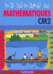 MA SEMAINE DE ; mathématiques ; CM2 ; livre de l'élève - Couverture - Format classique