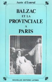 Balzac et la provinciale à Paris - Couverture - Format classique