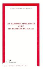 Les rapports marchands chez les penseurs du social - Couverture - Format classique