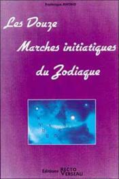 Douze marches initiatiques du zodiaque - Couverture - Format classique