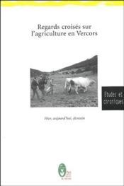 Regards croisés sur l'agriculture en Vercors - Couverture - Format classique