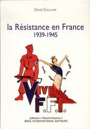 La Résistance en France ; 1939-1945 - Intérieur - Format classique
