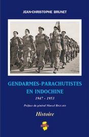 Gendarmes-parachutistes en Indochine ; 1947-1953 - Intérieur - Format classique