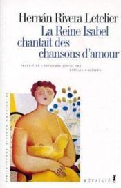 La reine Isabelle chantait des chansons d'amour - Couverture - Format classique