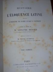Histoire de l'éloquence latine depuis l'origine de Rome jusqu'à Cicéron d'après les notes de... - Couverture - Format classique