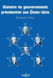 Histoire du gouvernement présidentiel aux USA - Couverture - Format classique